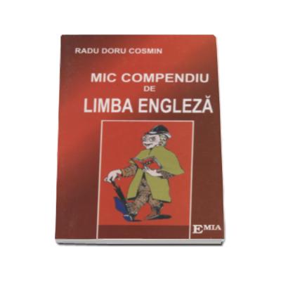 Mic compendiu de limba engleza. Memorator pentru gimnaziu - Radu Doru Cosmin
