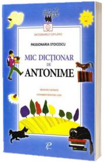 Mic dictionar de antonime - Dictionarele Copilariei