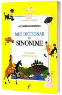 Mic dictionar de sinonime - Dictionarele Copilariei