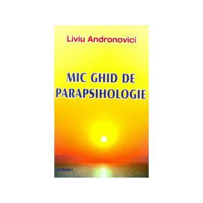 Mic ghid de parapsihologie - Andronovici Liviu