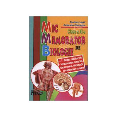 Mic memorator de biologie clasa a XI-a (Pentru admiterea in invatamantul superior, bacalaureat, olimpiade si concursuri scolare)
