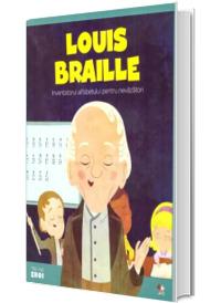 MICII EROI. Louis Braille