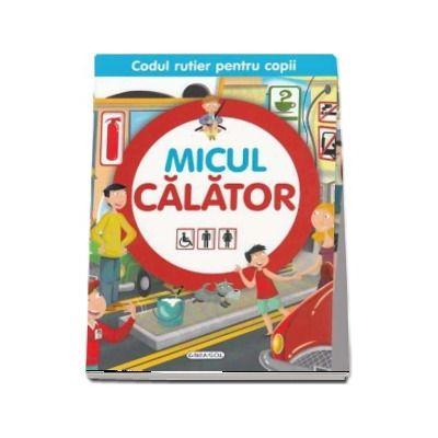 Micul calator - Colectia Codul rutier pentru copii