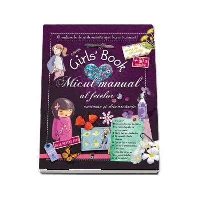Micul manual al fetelor curioase si descurcarete - Colectia Girls Book, 8-12 ani