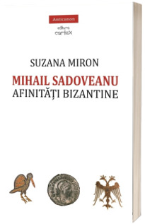 Mihail Sadoveanu. Afinitati bizantine