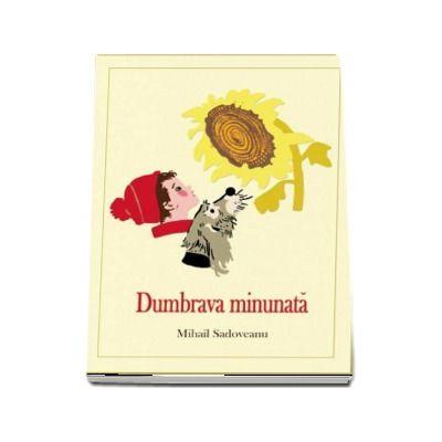 Mihail Sadoveanu, Dumbrava Minunata (Colectia, Mihail Sadoveanu)