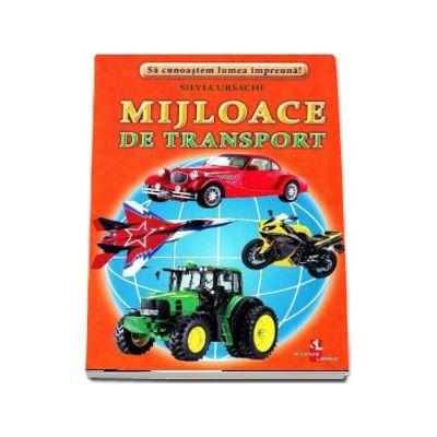 Mijloace de transport - Sa cunoastem lumea impreuna! (Contine 16 cartonase cu imagini color)