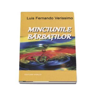 Minciunile Barbatilor - Luis Fernando Verissimo