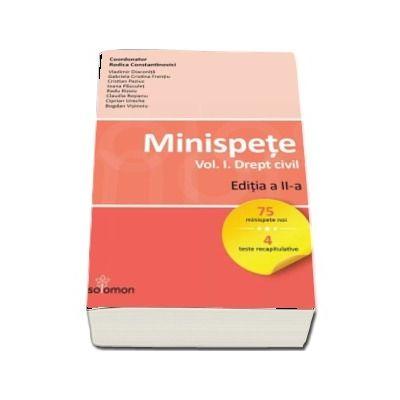 Minispete. Drept civil, volumul I. Editia a II-a