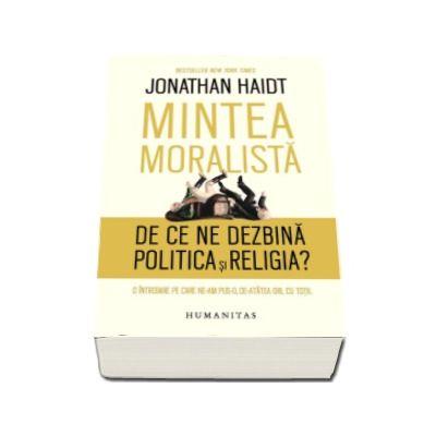Mintea moralista - De ce ne dezbina politica si religia? - O intrebare pe care ne-am pus-o, de-atatea ori, cu totii.