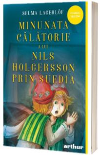 Minunata calatorie a lui Nils Holgersson prin Suedia. Editia paperback