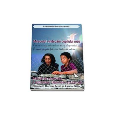 Miracolul vindecarii copilului meu. Manualul de vindecare a autismului-Deprinderi si Exercitii