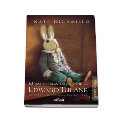 Miraculoasa calatorie a lui Edward Tulane (Editie, hardcover)