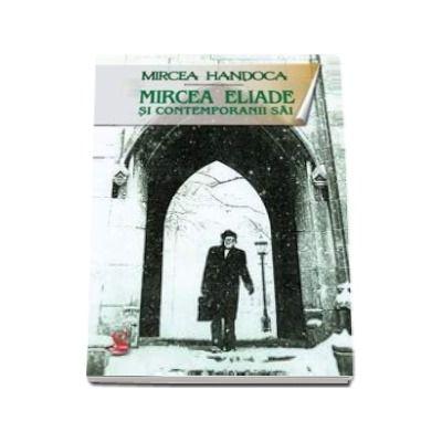 Mircea Eliade si contemporanii sai