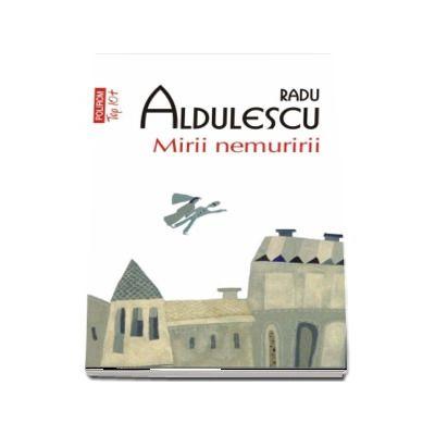 Mirii nemuririi - Radu Aldulescu (Top 10)