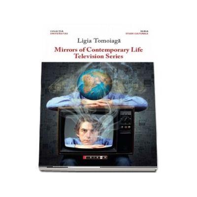 Mirrors of contemporary life - Television series (Ligia Tomoioaga)
