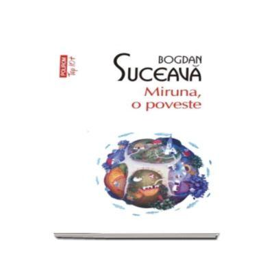 Miruna, o poveste - Bogdan Suceava (Top 10)