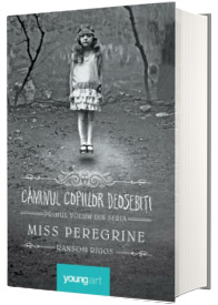 Miss Peregrine, volumul I. Caminul copiilor deosebiti