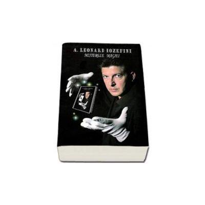Misterele Magiei - Contine DVD (A. Leonard Iozefini)