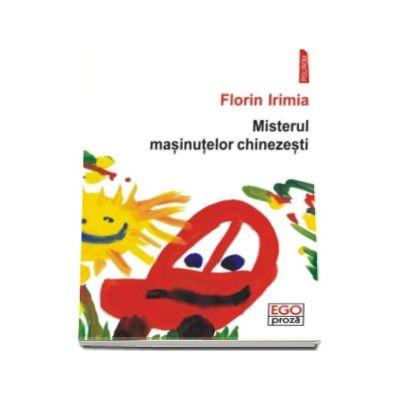 Misterul masinutelor chinezesti - Florin Irimia