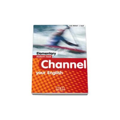 Channel your English Elementary Student s Book - Mitchell H.Q.
