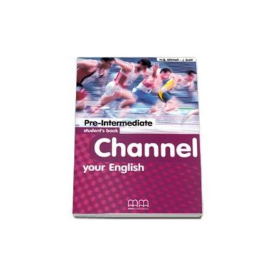 Channel your English Pre-Intermediate Student s Book - Mitchell H.Q.