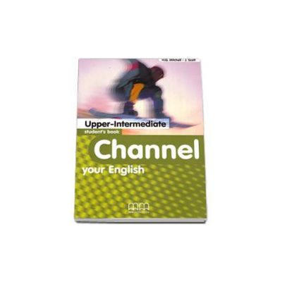 Channel your English Upper-Intermediate Student s Book - Mitchell H.Q.