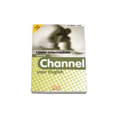 Channel your English Upper-Intermediate Workbook with CD - Mitchell H.Q.