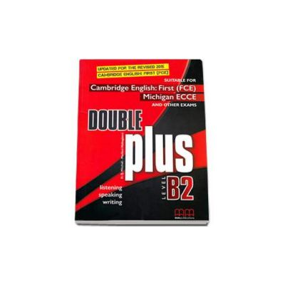 Double Plus level B2  - Updated for the Revised 2015 Cambridge English : First (FCE) Students Book