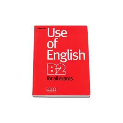 Use of English B2 level (Upper-Intermediate) for all exams. Student s Book - Moutsou E.