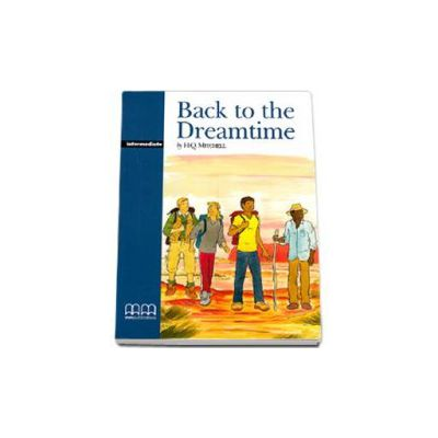 Back to the Dreamtime. Graded Readers, Intermediate level (Original Stories) pack with CD