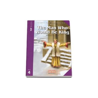 The Man Who Would Be King. Story adapted by H.Q Mitchell. Readers pack with CD level 4