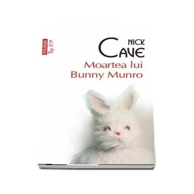 Moartea lui Bunny Munro -  Nick Cave (Editie de buzunar, Top 10)