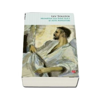 Moartea lui Ivan Ilici si alte povestiri. Vol. 73