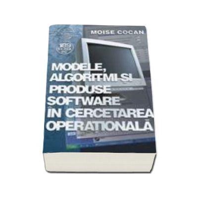 Modele, algoritmi si produse software in cercetarea operationala