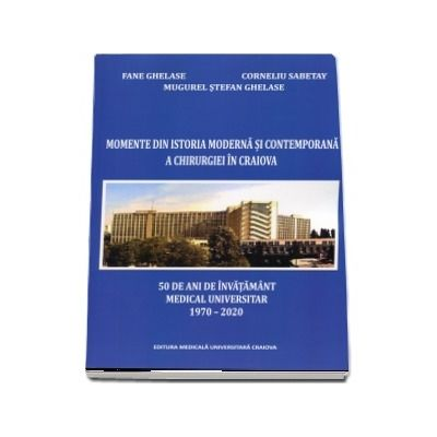 Momente din istoria moderna si contemporana a chirurgiei in Craiova