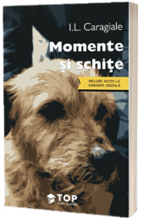 Momente si schite (Include acces la varianta digitala)