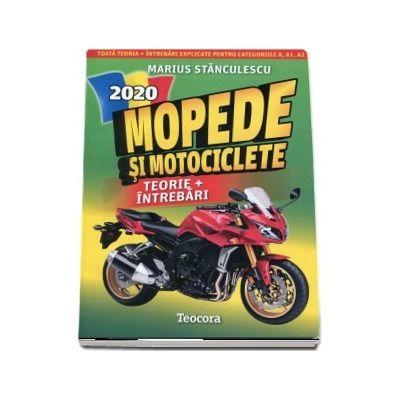 Mopede si Motociclete 2020. Teorie si intrebari, explicate pentru categoriile A, A1, A2 si AM
