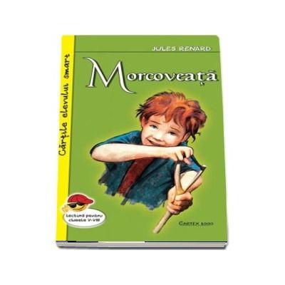 Morcoveata - Jules Renard (Cartile elevului smart, lectura pentru clasele I-VIII)