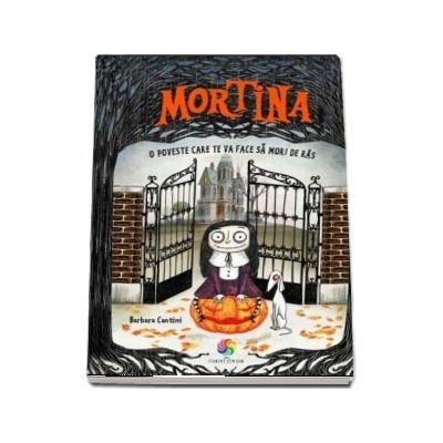 Mortina - O poveste care te va face sa mori de ras (Barbara Cantini)