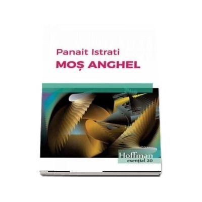Mos Anghel - Panait Istrati