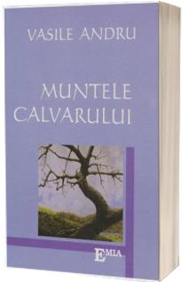Muntele calvarului - Vasile Andru