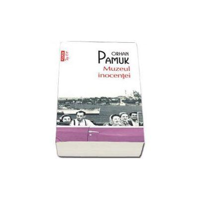 Muzeul Inocentei - Orhan Pamuk (Colectia Top 10 +)