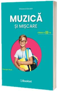 Muzica si miscare. Manual pentru clasa a III-a