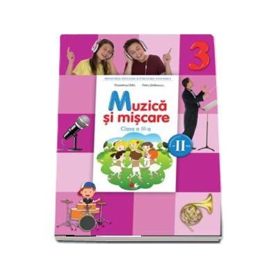 Muzica si miscare. Manual pentru clasa a III-a, Semestrul II (Florentina Chifu) - Contine CD cu editia digitala