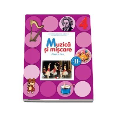 Muzica si miscare. Manual pentru clasa a IV-a, Semestrul II (Florentina Chifu) - Contine CD cu editia digitala