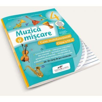 Muzica si miscare, pentru clasa a IV-a. Caiet multifunctional - Contine manual digital pe CD