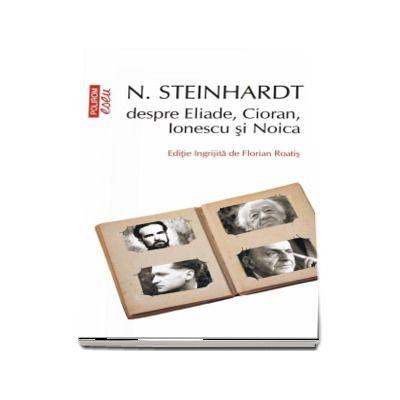 N. Steinhardt despre Eliade, Cioran, Ionescu si Noica -  Florian Roatis