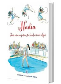 Nadia - Fata care nu putea sta locului nicio clipa - Editie ilustrata