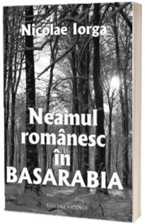 Neamul romanesc in Basarabia